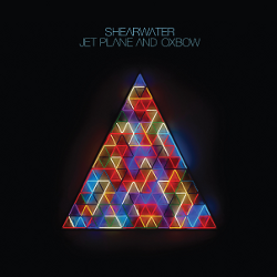 Jet Plane and Oxbow: the new LP from Shearwater